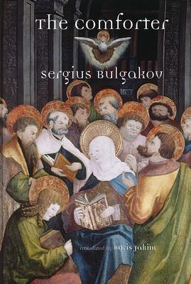The Comforter - Bulgakov, Sergius, and Jakim, Boris (Translated by)