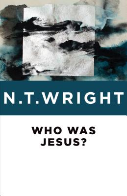 Who Was Jesus? - Wright, N T