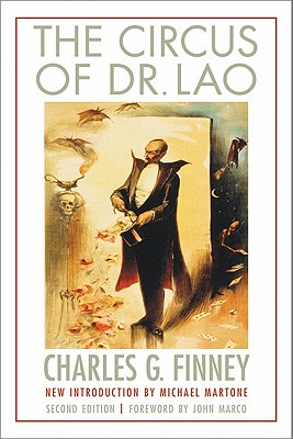 The Circus of Dr. Lao - Finney, Charles G, and Marco, John (Foreword by), and Martone, Michael (Introduction by)
