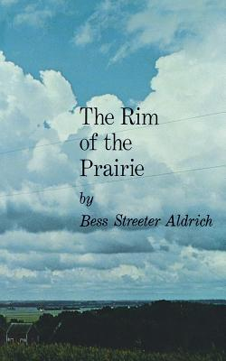 The Rim of the Prairie - Aldrich, Bess Streeter