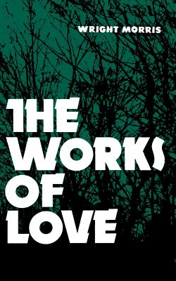 The Works of Love - Morris, Wright