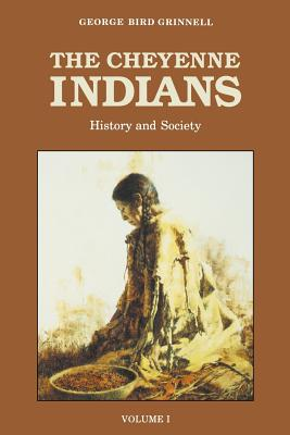 The Cheyenne Indians, Volume 1: History and Society - Grinnell, George Bird