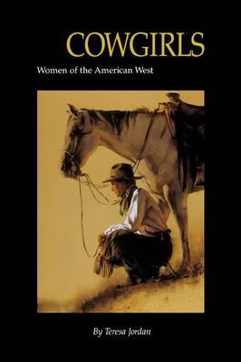 Cowgirls: Women of the American West - Jordan, Teresa