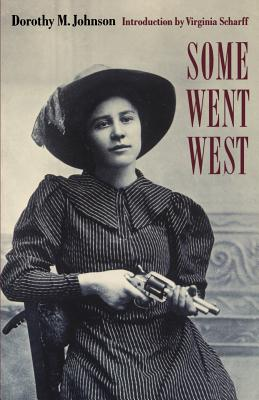 Some Went West - Johnson, Dorothy M, and Scharff, Virginia (Introduction by)