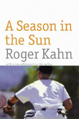 A Season in the Sun - Kahn, Roger
