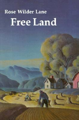 Free Land - Lane, Rose Wilder