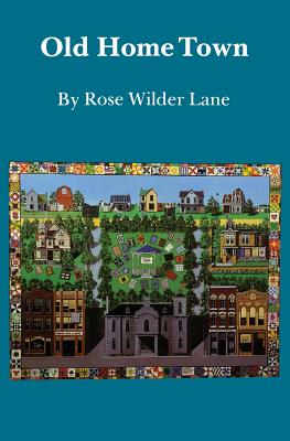 Old Home Town - Lane, Rose Wilder