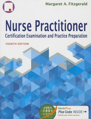 Nurse Practitioner Certification Examination and Practice Preparation - Fitzgerald, Margaret A, Dr., CSP, and Fitzgerald, Dr Margaret a, CSP