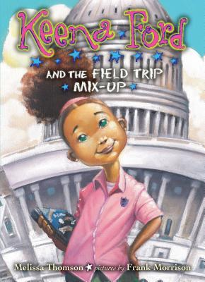 Keena Ford and the Field Trip Mix-Up - Thomson, Melissa