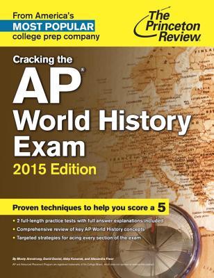 Cracking the AP World History Exam - Armstrong, Monty, and Daniel, David, and Kanarek, Abby
