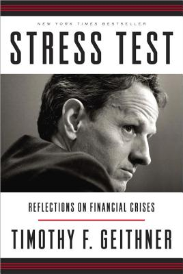 Stress Test: Reflections on Financial Crises - Geithner, Timothy F