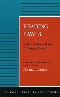 Reading Rawls: Critical Studies on Rawls' 'a Theory of Justice' - Daniels, Norman (Editor)