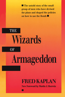 The Wizards of Armageddon - Kaplan, Fred, Mr., and Sherwin, Martin J (Foreword by)