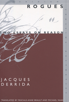 Rogues: Two Essays on Reason - Derrida, Jacques, Professor, and Brault, Pascale-Anne (Translated by), and Naas, Michael (Translated by)