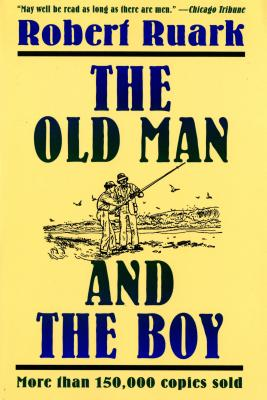 The Old Man and the Boy - Ruark, Robert
