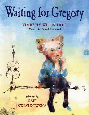 Waiting for Gregory - Holt, Kimberly Willis
