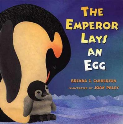 The Emperor Lays an Egg - Guiberson, Brenda Z