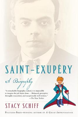 Saint-Exupery: A Biography - Schiff, Stacy