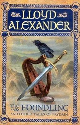 The Foundling and Other Tales of Prydain - Alexander, Lloyd