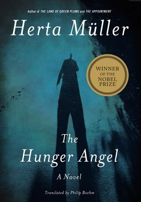 The Hunger Angel - Mueller, Herta, and Muller, Herta, and M Ller, Herta