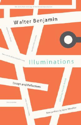 Illuminations: Essays and Reflections - Benjamin, Walter, and Arendt, Hannah, Professor (Designer)