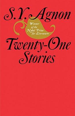 Twenty-One Stories - Agnon, S Y, and Glatzer, Nahum N (Editor), and Kozodoy, Neal (Translated by)