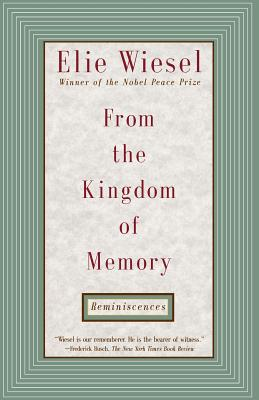 From the Kingdom of Memory: Reminiscences - Wiesel, Elie