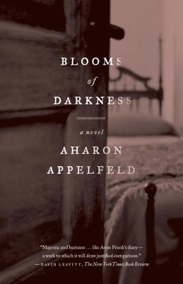Blooms of Darkness - Appelfeld, Aharon, and Green, Jeffrey M, Professor (Translated by)
