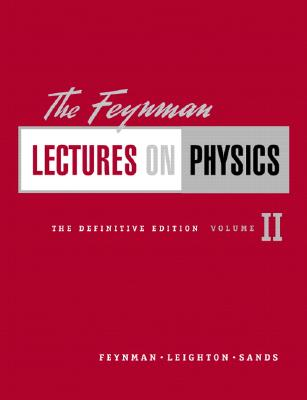 The Feynman Lectures on Physics - Feynman, Richard Phillips, PH.D., and Leighton, Robert B, and Sands, Matthew