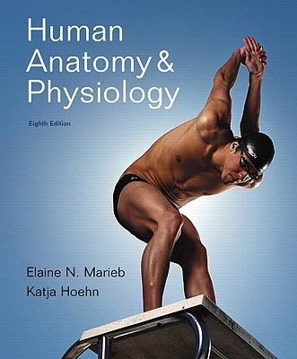 Human Anatomy and Physiology with Interactive Physiology 10-System Suite - Marieb, Elaine Nicpon, and Hoehn, Katja