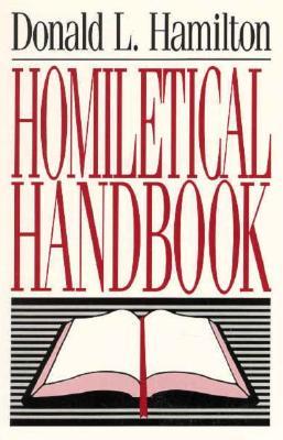 Homiletical Handbook - Hamilton, Donald L