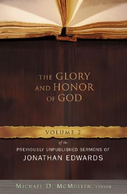 The Glory and Honor of God - Edwards, Jonathan, and McMullen, Michael (Editor)