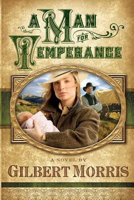 A Man for Temperance - Morris, Gilbert