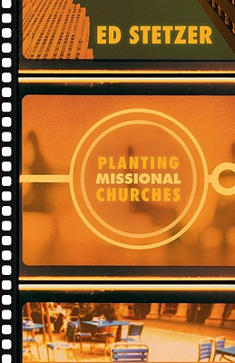 Planting Missional Churches - Stetzer, Ed