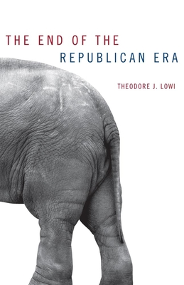 The End of the Republican Era - Lowi, Theodore J
