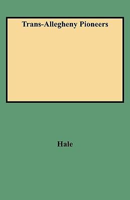 Trans-Allegheny Pioneers - Hale