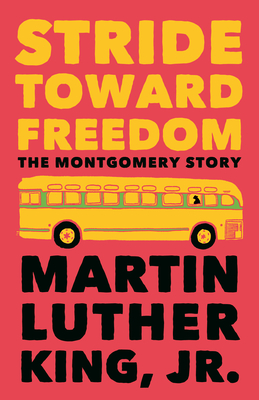 Stride Toward Freedom: The Montgomery Story - King, Martin Luther, Jr., and Carson, Clayborne, Ph.D. (Introduction by)