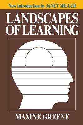 Landscapes of Learning - Greene, Maxine