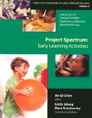 Project Spectrum: Learning Activities Guide - Chen, Jie-Qi (Editor), and Gardner, Howard, Dr., and Feldman, David Henry