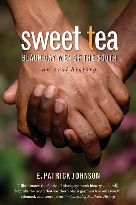 Sweet Tea: Black Gay Men of the South - Johnson, E Patrick