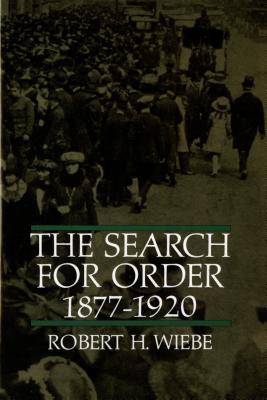 The Search for Order, 1877-1920 - Wiebe, Robert H