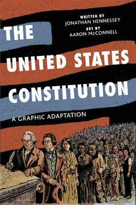 The United States Constitution: A Graphic Adaptation - Hennessey, Jonathan