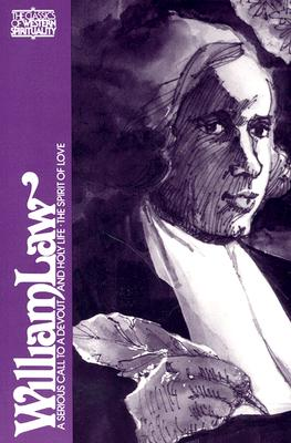 William Law: A Serious Call to a Devout & Holy Life & the Spirit of Love - Warren, Austin (Editor), and Law, William, and Stanwood, Paul (Editor)