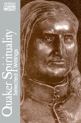 Quaker Spirituality: Selected Writings - Steere, Douglas V (Editor), and Steere, Douglas Van (Photographer)