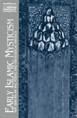 Early Islamic Mysticism: Sufi, Qur'an, Miraj, Poetic and Theological Writings - Sells, Michael A, Professor (Editor)