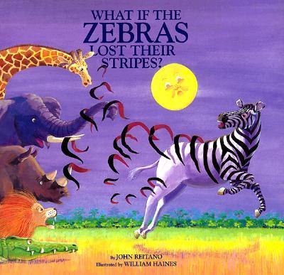 What If the Zebras Lost Their Stripes? - Reitano, John