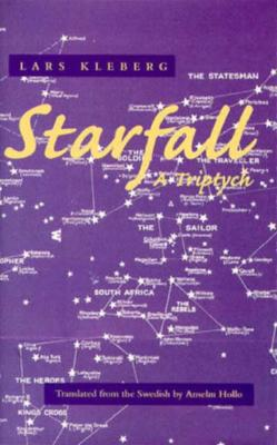 Starfall: A Triptych - Kleberg, Lars, and Hollo, Anselm (Translated by)