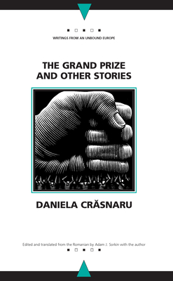 The Grand Prize and Other Stories - Crasnaru, Daniela, and Sorkin, Adam J, Professor (Translated by)