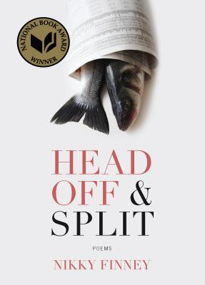 Head Off & Split: Poems - Finney, Nikky