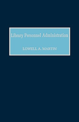 Library Personnel Administration - Martin, Lowell A